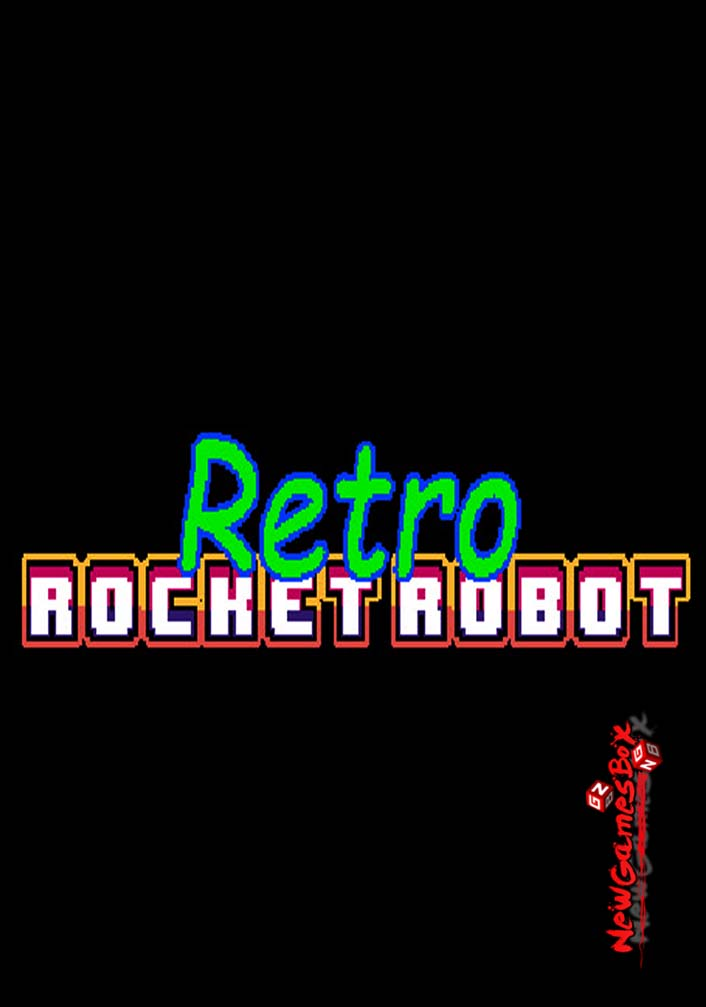 Retro Rocket Robot Free Download Full Version PC Setup | New Games Box