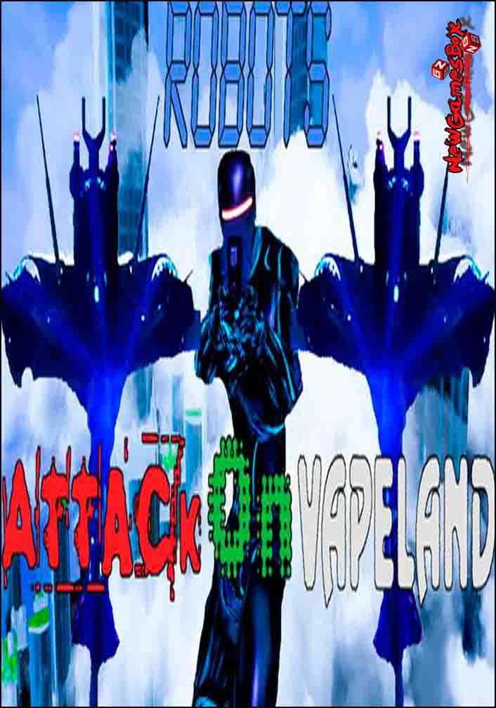 Robots Attack On Vapeland Free Download