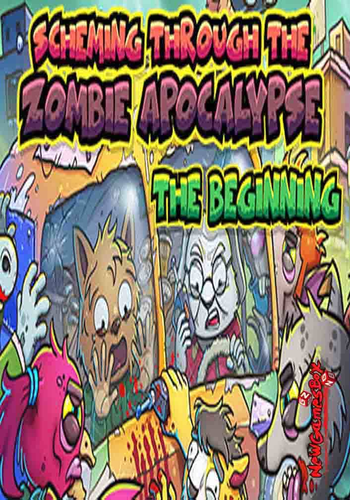 Scheming Through The Zombie Apocalypse The Beginning Free Download