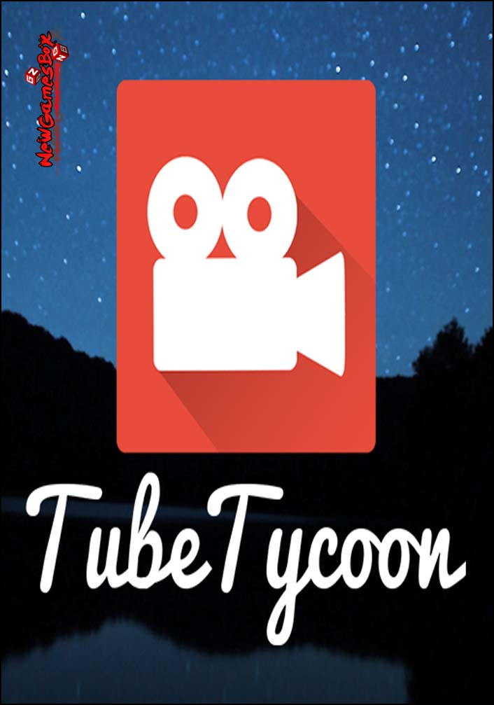 tube tycoon free download 2019