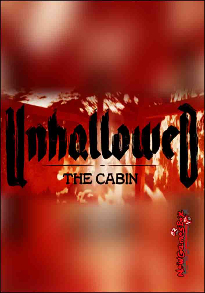 Unhallowed The Cabin Free Download
