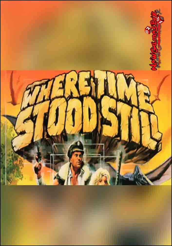 Where Time Stood Still Free Download