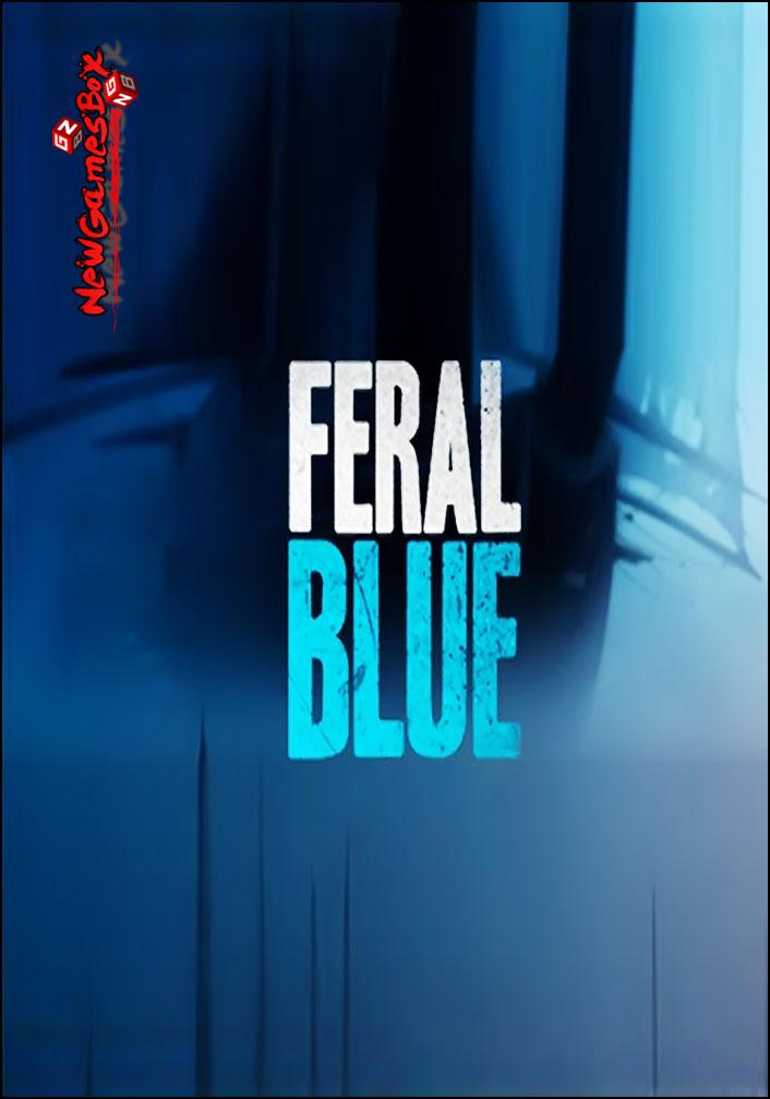 Feral Blue Free Download