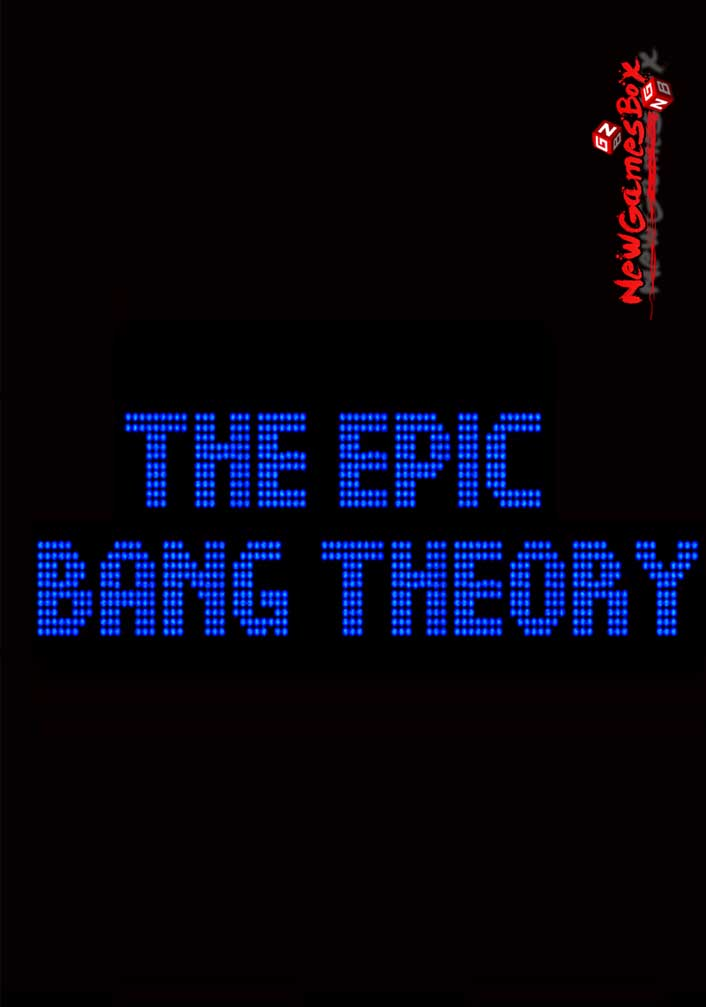 The epic bang theory free download full version pc setup for Epic free download