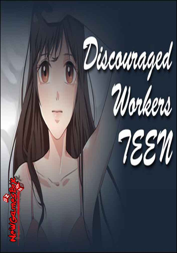 Discouraged Workers TEEN Download Free