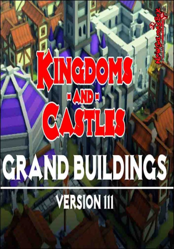 Kingdoms And Castles Grand Buildings Free Download