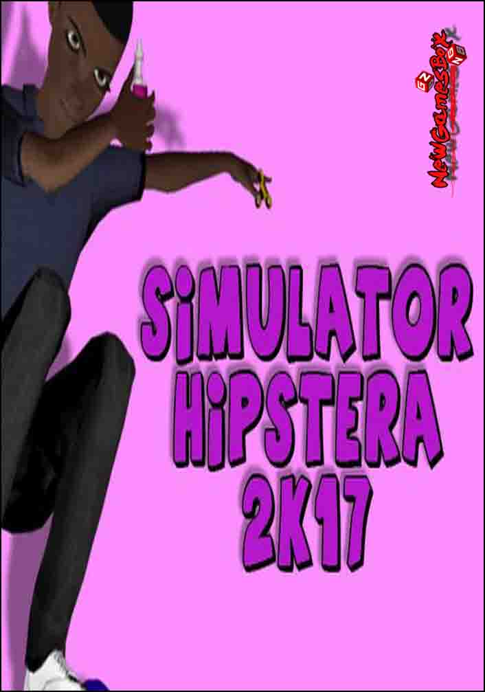 Simulator Hipstera 2k17 Free Download
