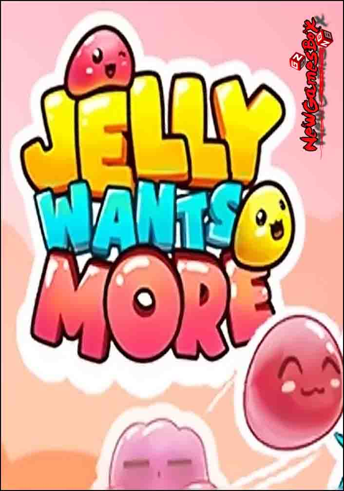 Jelly Wants More Free Download