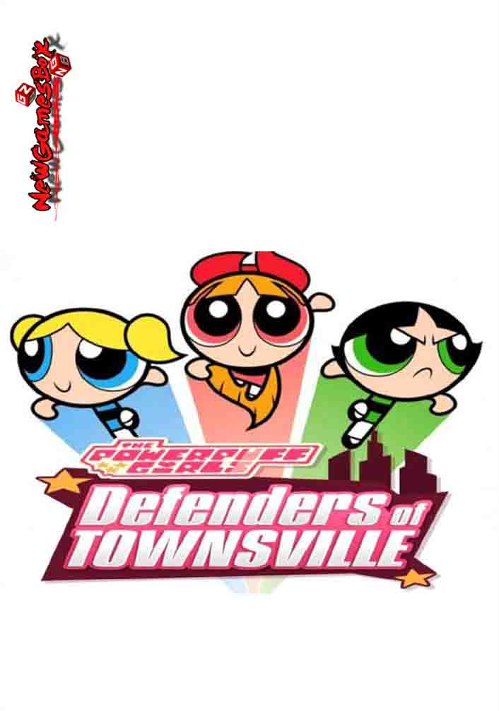 The Powerpuff Girls Defenders Of Townsville Free Download