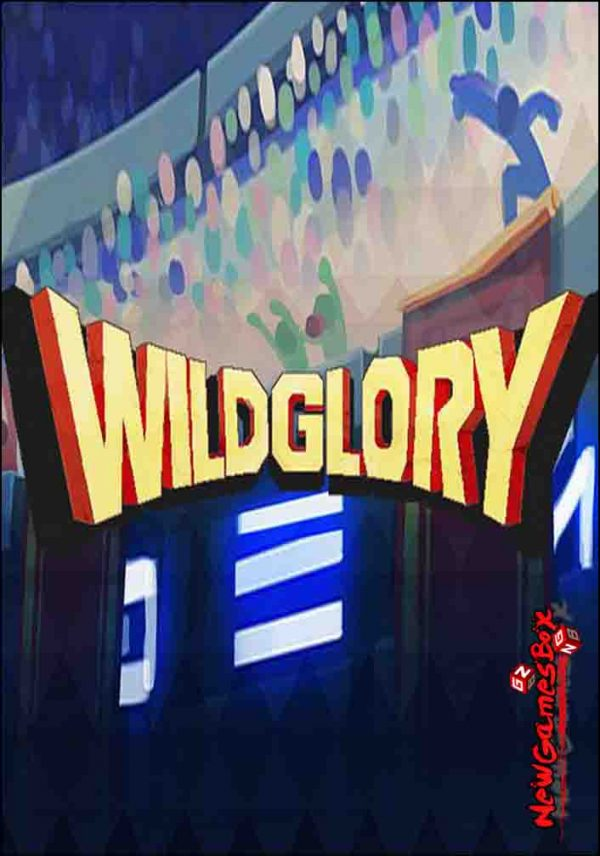 Wild Glory Free Download