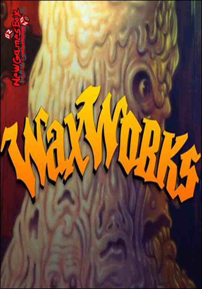 Waxworks Free Download