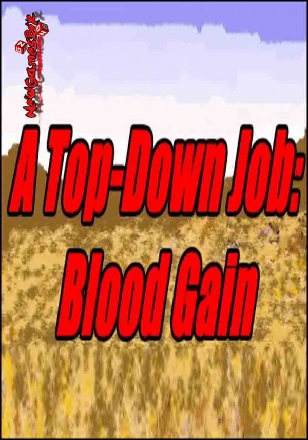 A Top Down Job Blood Gain Free Download