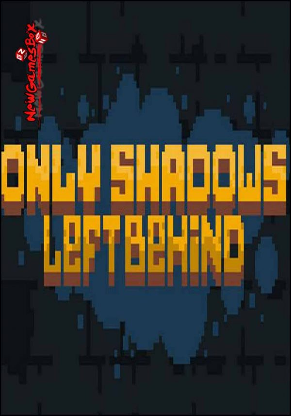 Only Shadows Left Behind Free Download