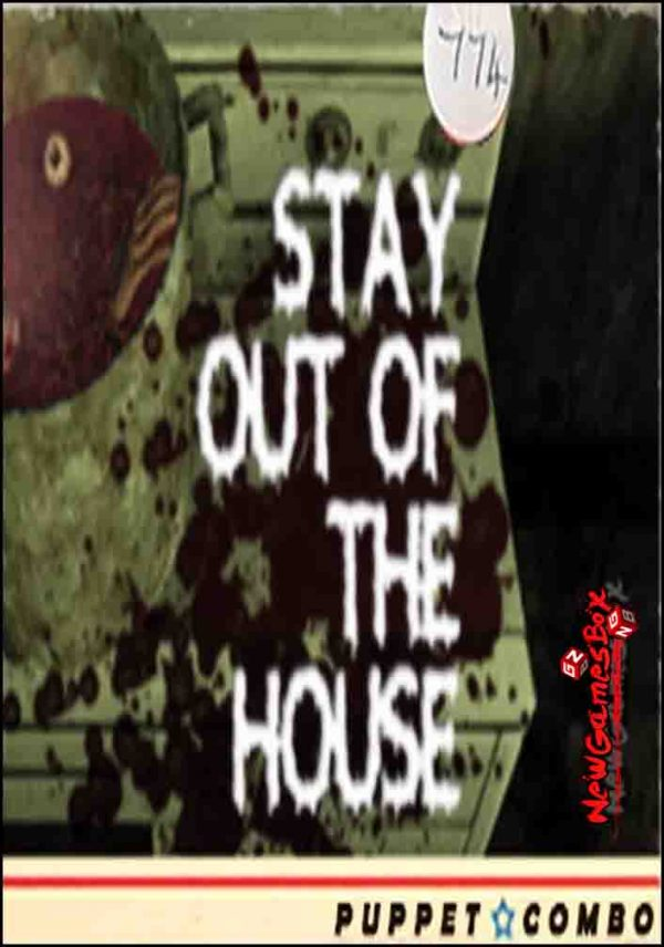Stay Out Of The House Free Download
