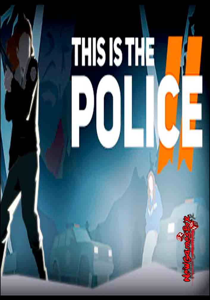 This Is The Police 2 Download