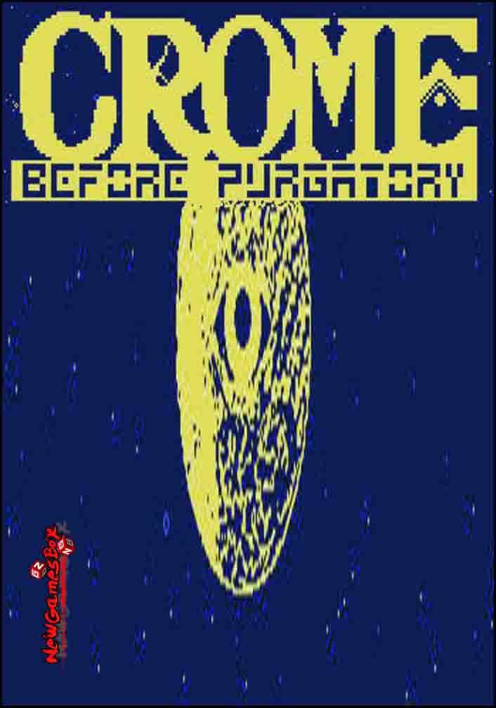 Crome Before Purgatory Free Download