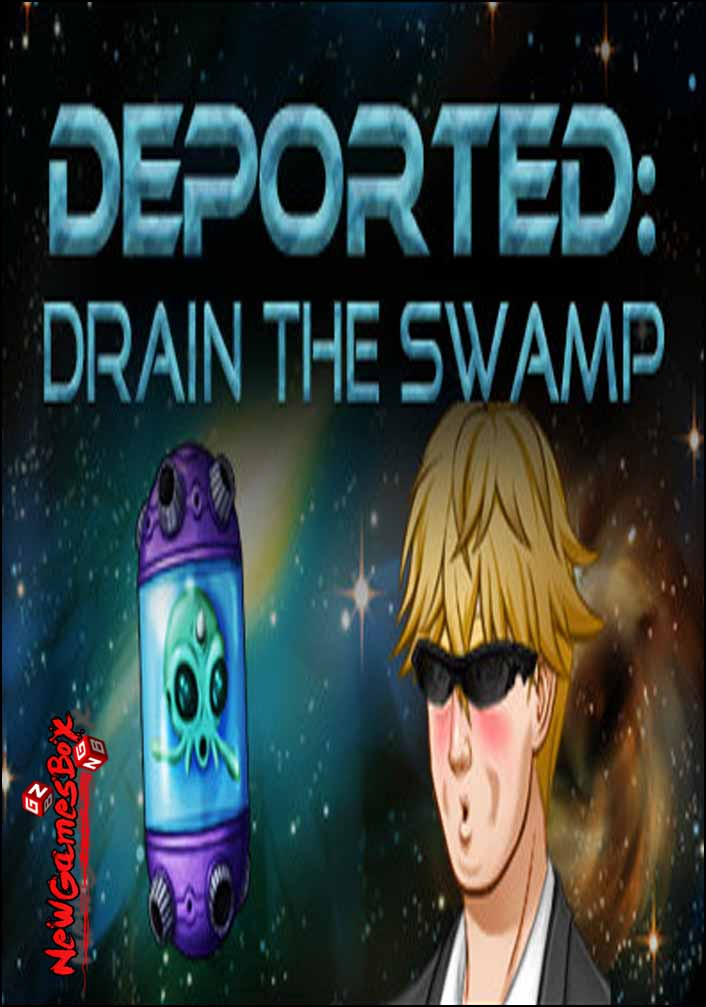 Deported Drain The Swamp Free Download