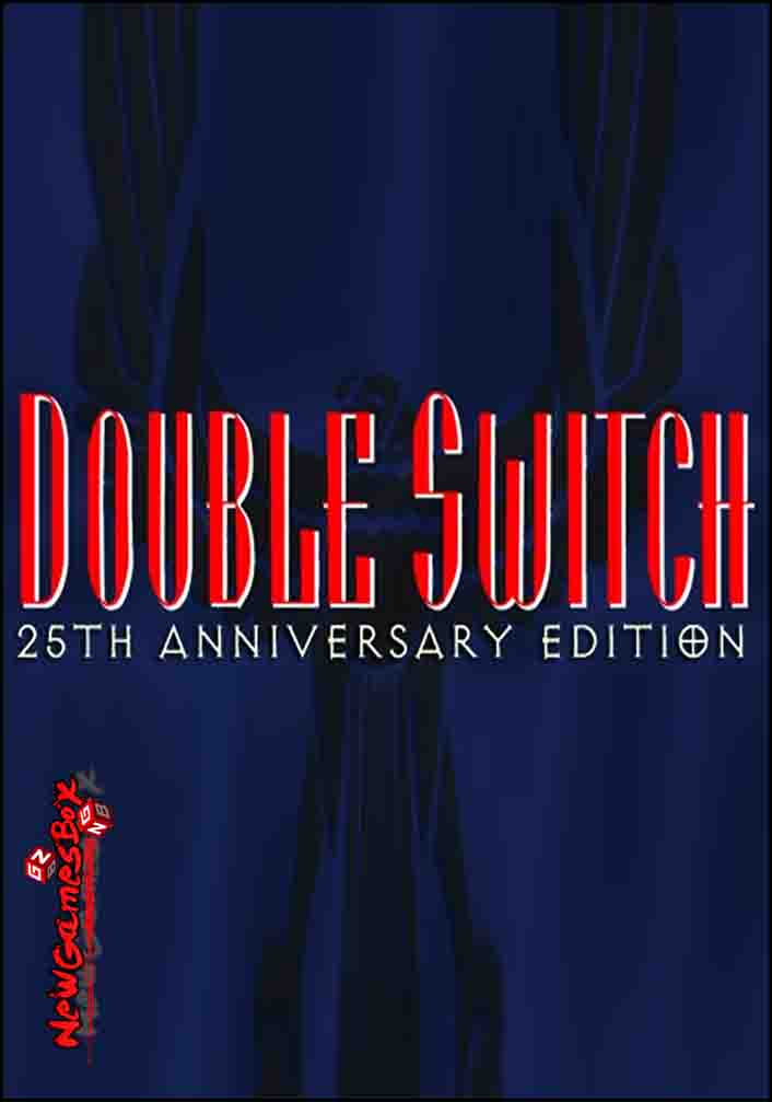 Double Switch 25th Anniversary Edition Free Download