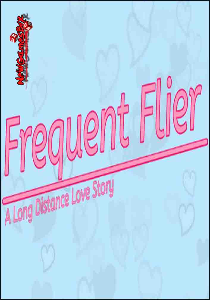 Frequent Flyer A Long Distance Love Story Free Download