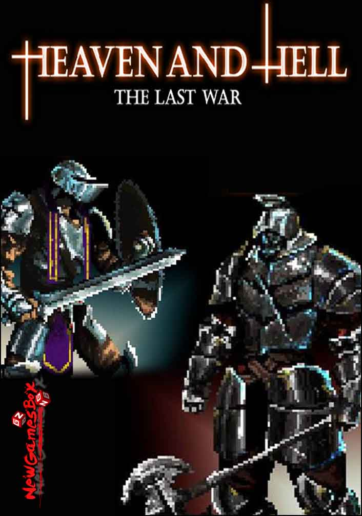 Heaven And Hell The Last War Free Download