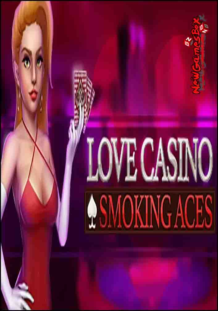 Love Casino Smoking Aces Free Download