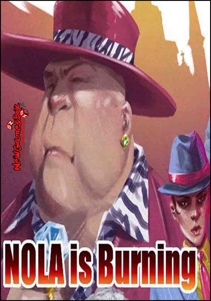 NOLA Is Burning Free Download