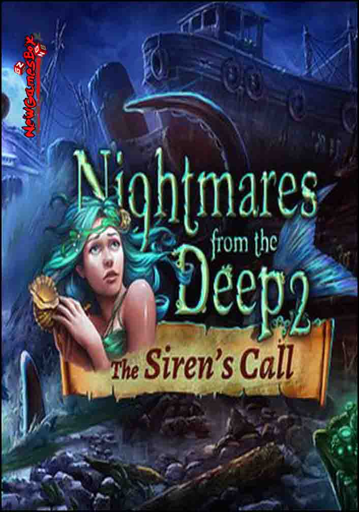 Nightmares From The Deep 2 The Sirens Call Free Download