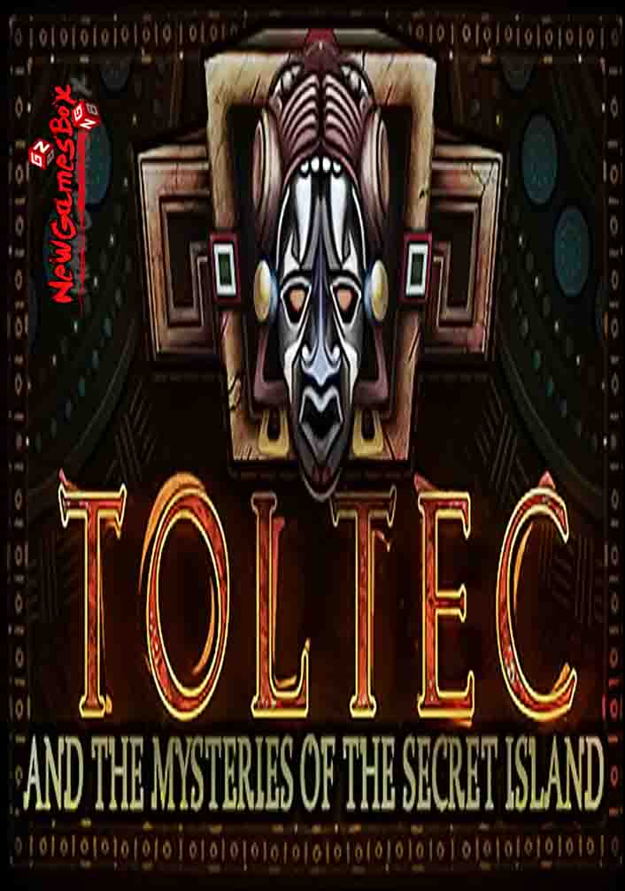 Toltec And The Mysteries Of The Secret Island Free Download