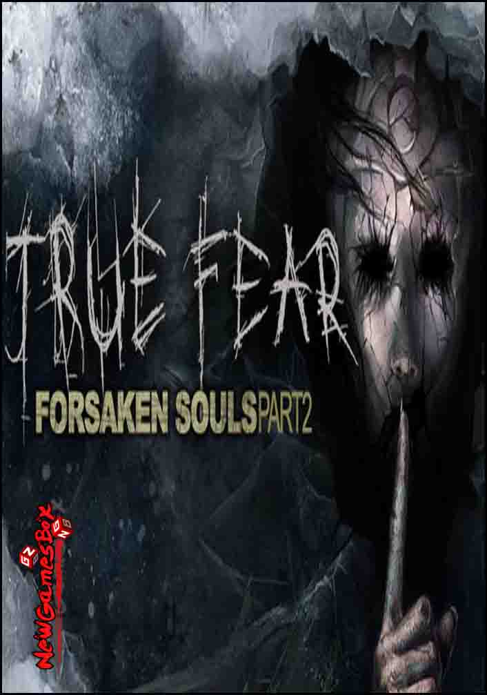True Fear Forsaken Souls Part 2 Free Download