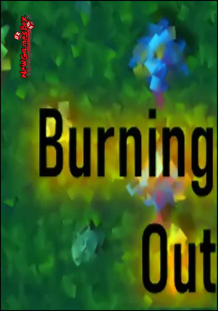 Burning Out Free Download