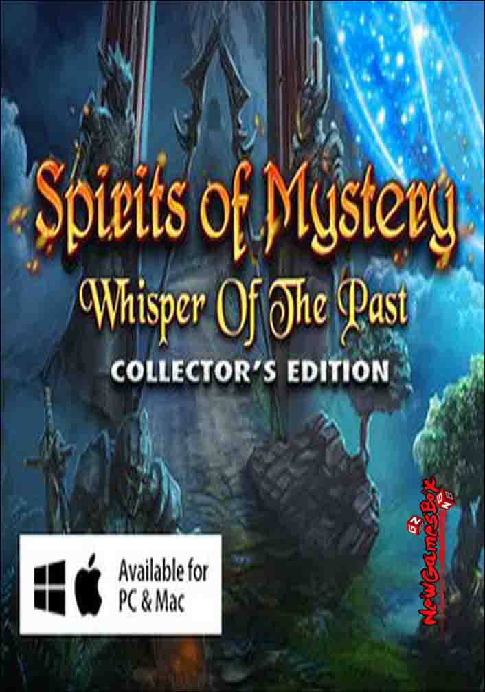 Spirits Of Mystery Whisper Of The Past Free Download