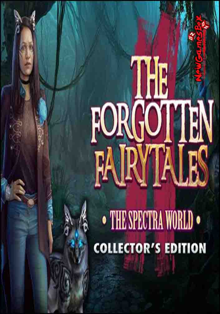 The Forgotten Fairy Tales The Spectra World Free Download