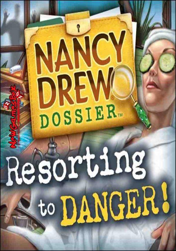 Nancy Drew Dossier Resorting To Danger Free Download