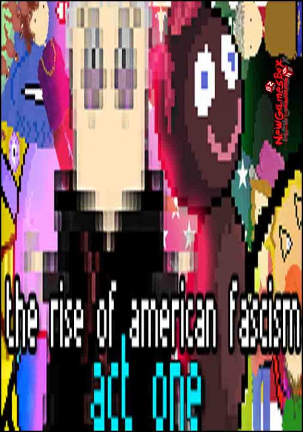 The Rise Of American Fascism A Tragicomedy In Three Acts Free Download