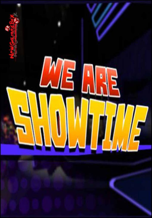 We Are Showtime Free Download