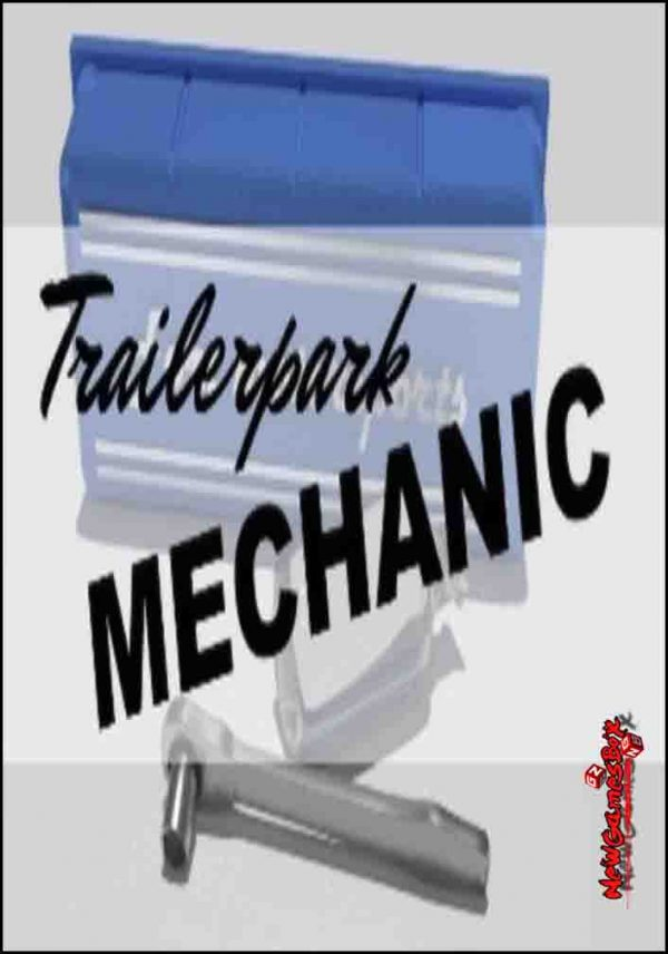 Trailer Park Mechanic Free Download
