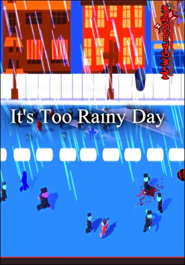 Its Too Rainy Day Free Download