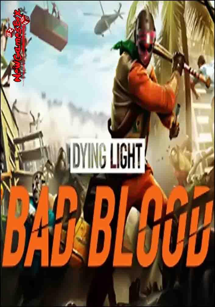 Dying Light Bad Blood Free Download Full Version PC Setup