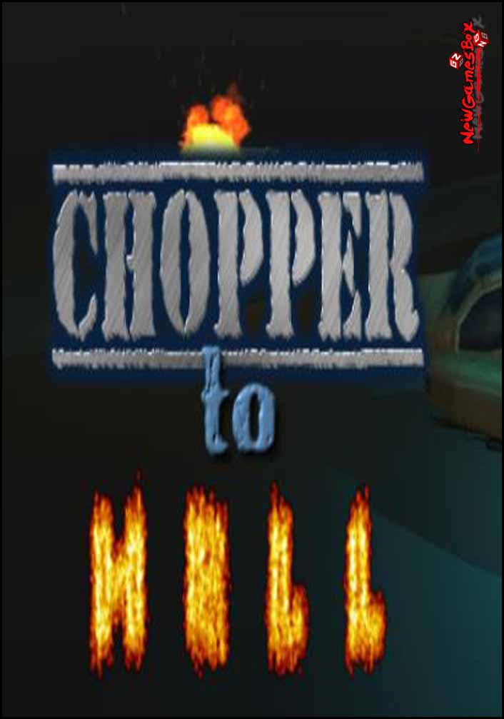 Chopper To Hell Free Download