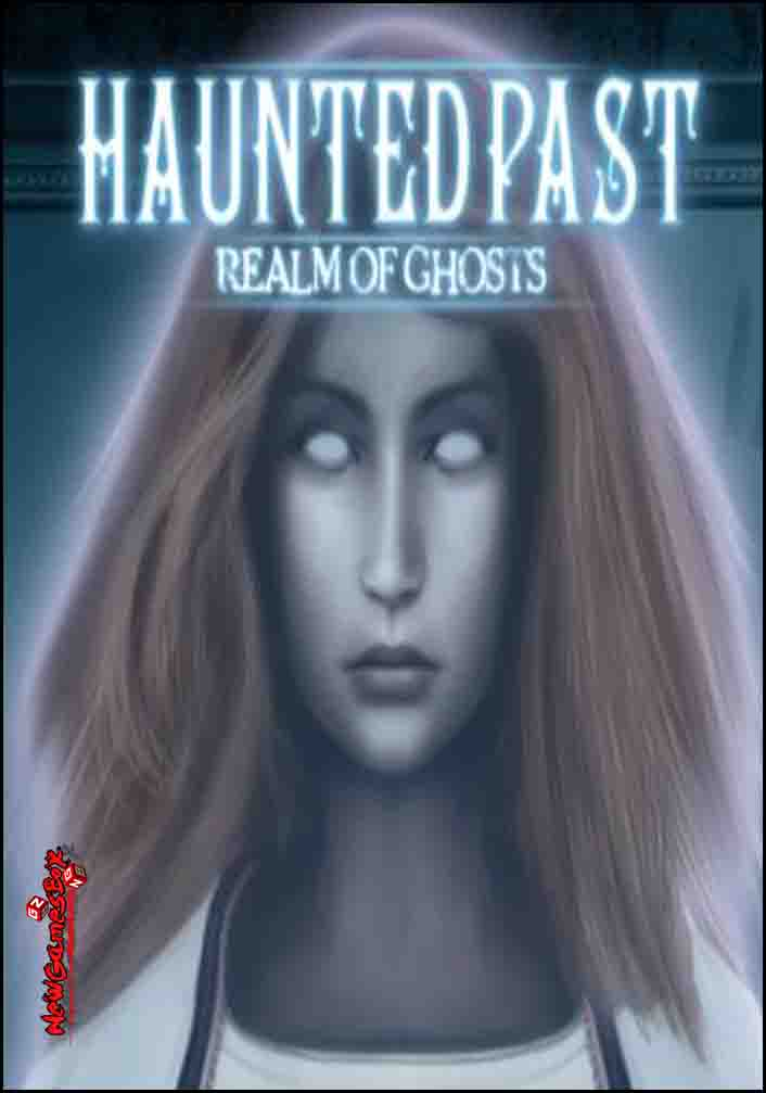 Haunted Past Realm Of Ghosts Free Download