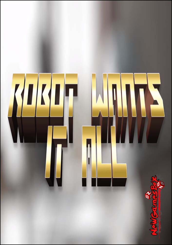 Robot Wants It All Free Download