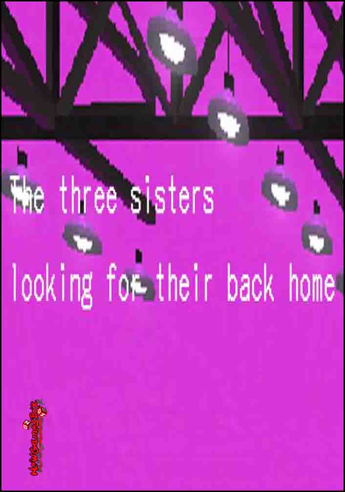 The Three Sisters Looking For Their Back Home Free Download