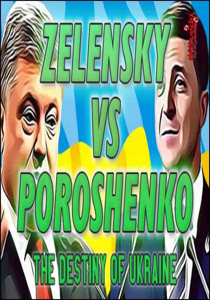 Zelensky VS Poroshenko The Destiny Of Ukraine Free Download