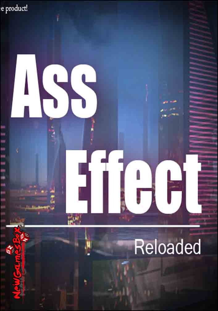 Ass Effect Reloaded Free Download