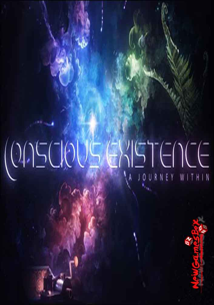Conscious Existence A Journey Within Free Download