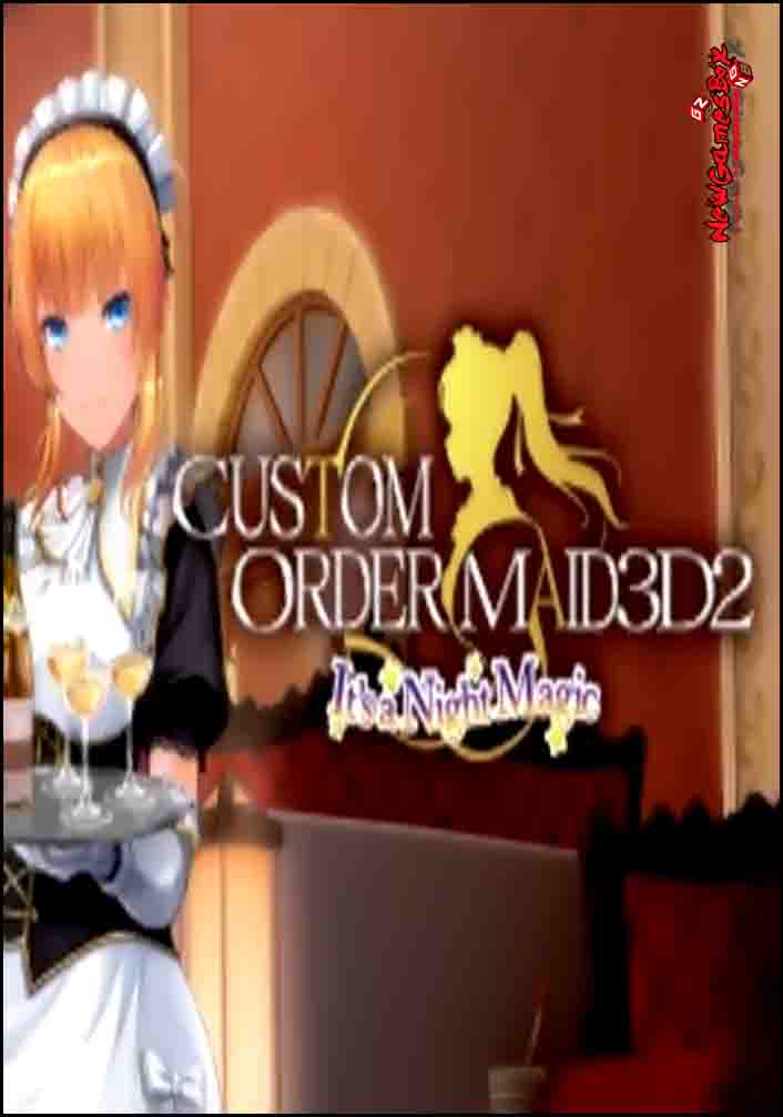 Custom Order Maid 3D2 Its A Night Magic Free Download