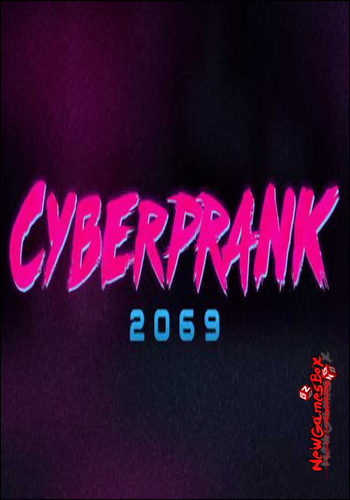 Cyberprank 2069 Free Download