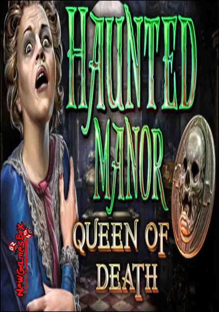 Haunted Manor Queen Of Death Free Download