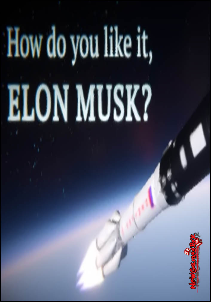 How Do You Like It Elon Musk Free Download