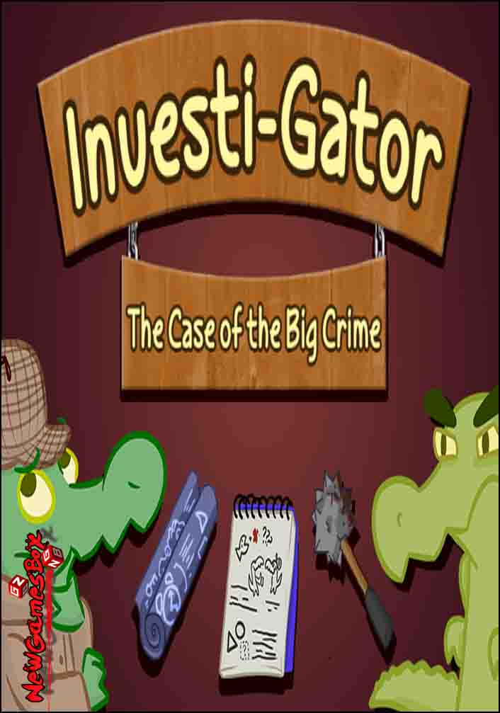 Investi-Gator The Case Of The Big Crime Free Download